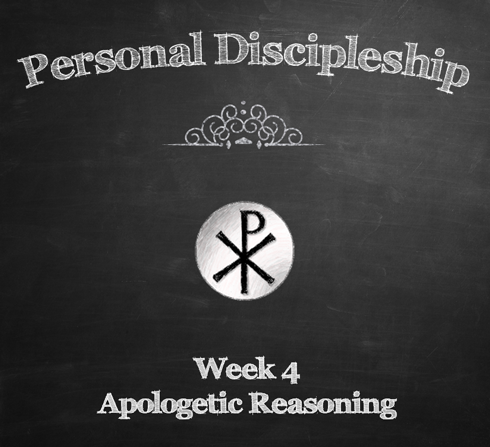 Week 4, Apologetic Reasoning