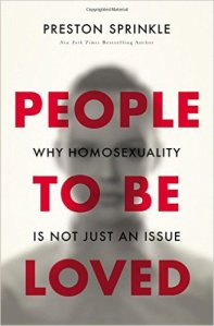 People To Be Loved: Why Homosexuality is Not Just an Issue, by Preston Sprinkle. Moving past the culture wars to love people with biblical truth.