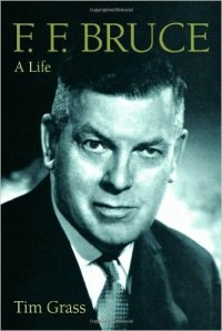 On my to-read list is Tim Grass' biography of F.F. Bruce (1910-1990), one of best British biblical scholars in a hundred years.