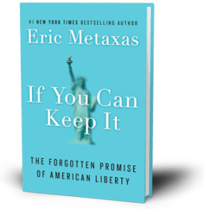 Eric Metaxas, If You Can Keep It, encourages our culture to consider the legacy of American exceptionalism. I like a lot of what Metaxas has to say. But does he take us down the right road theologically?