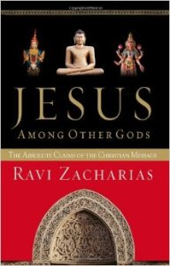 Jesus Among Other Gods, by Ravi Zacharias, 2000.