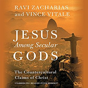 Jesus Among Secular Gods, by Ravi Zacharias and Vince Vitale.
